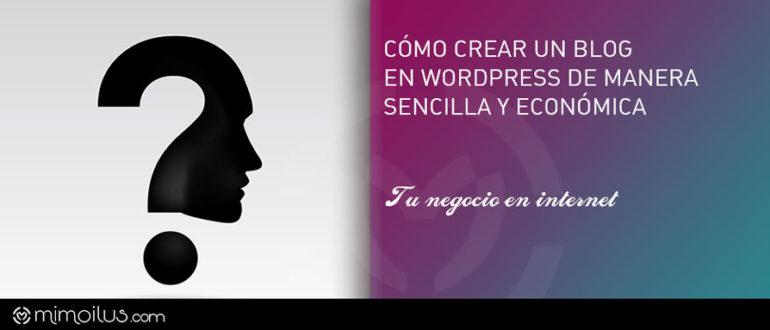 Cómo crear un blog en Wordpress de manera sencilla y económica