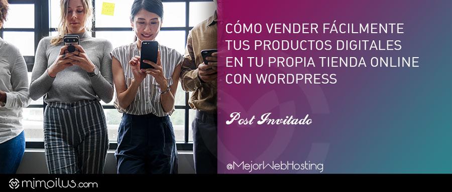 Cómo vender productos digitales con tu propia tienda online en Wordpress